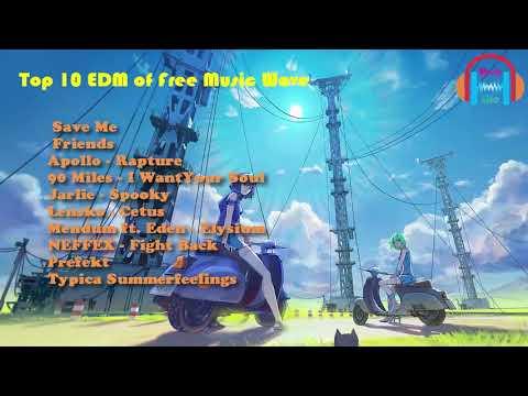 Top 10 bản nhạc EDM of Free Music Wave.