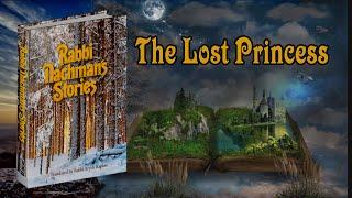 The Lost Princess- Rabbi Nachman's Stories #RavNachman