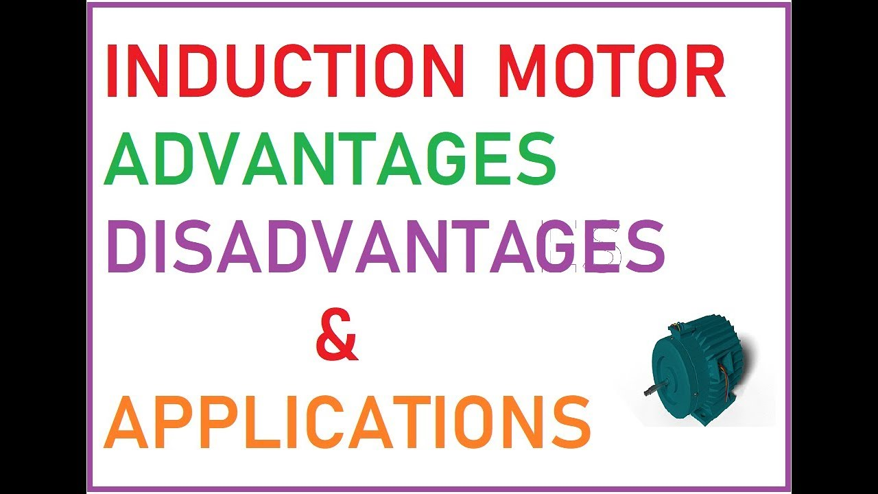 Induction Motor Advantages And Disadvantages Lication