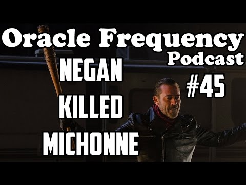 Negan killed Michonne Theory - The Walking Dead Season 6 Finale - The Oracle Frequency Podcast #45
