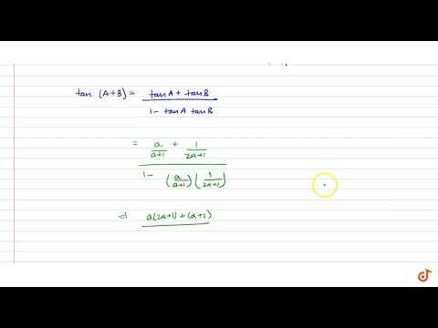 If `tanA=a/(a+1)` And `tanB=1/(2a+1)` Then The Value Of `A+B` Is `0` B. `pi/2` C. `pi/3` D. `p