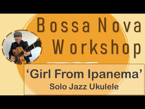 "How to play ""Girl From Ipanema"" for solo jazz ukulele"