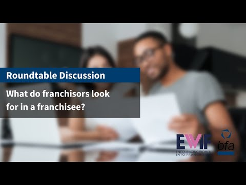 6. Roundtable Discussion - what do franchisors look for in a franchisee