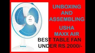 UNBOXING AND ASSEMBLING USHA MAXX AIR TABLE FAN