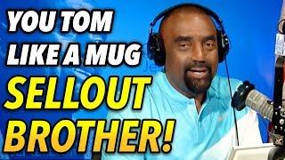 """You Tom Like a Mug! You a Sellout Brother!"" – Black 70yo Old-Timer"