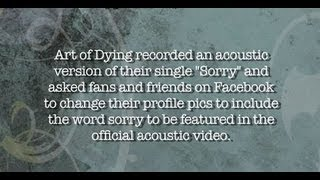 Art Of Dying -  Sorry (Acoustic Fan Pics Version)