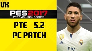 PES 2017 PTE Patch 5.2 - New Faces, Kits and More! (FOR PC)