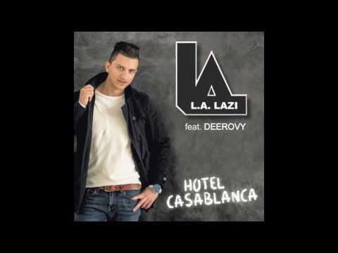 L.A. LAZI - Hotel Casablanca (feat. DEEROVY)