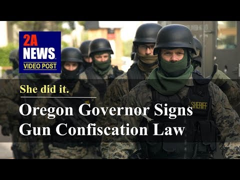 Oregon Governor Signs Gun Confiscation Law