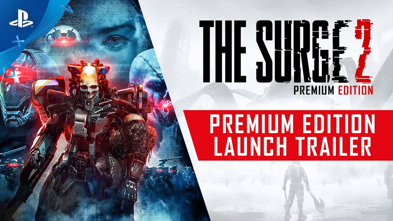 The Surge 2 - Premium Edition Launch Trailer | PS4