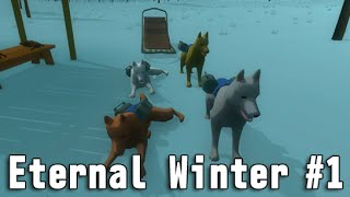 Eternal Winter 実況 #1 犬ぞりでニート村を救え 「犬ぞり生活スタート」