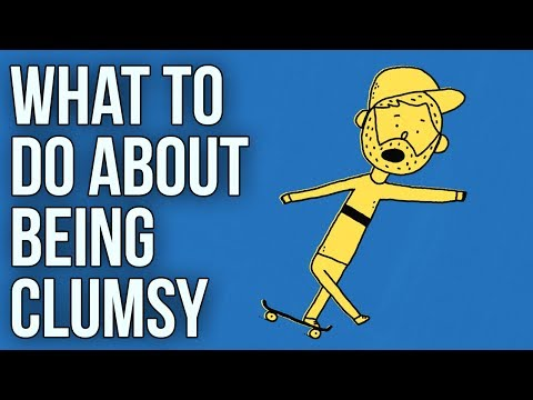 What to Do About Being Clumsy
