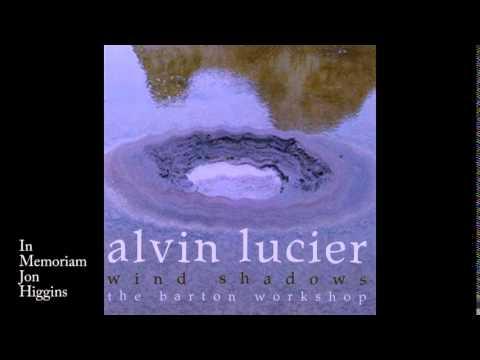 Alvin Lucier: In Memoriam Jon Higgins