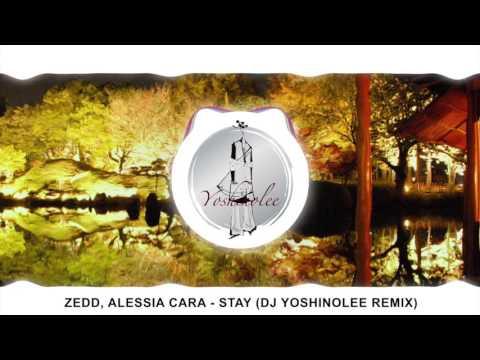 Zedd, Alessia Cara - Stay (DJ Yoshinolee REMIX)