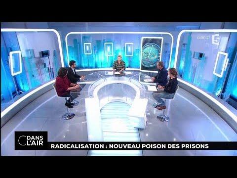 Radicalisation : nouveau poison des prisons  #cdanslair 22.01.2018