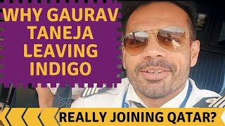 Why is Capt. Gaurav Taneja leaving IndiGo? Possible reasons and future plans.