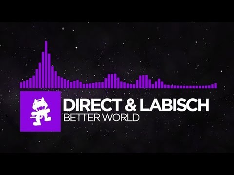 [Dubstep] - Direct & Labisch - Better World [Monstercat Release]