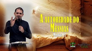 A autoridade do Messias - Pr. Ciro de Menezes