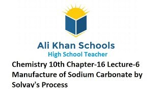 Manufacture of Sodium Carbonate by Solvay's Process - Chemistry 10th Chapter-16 Lecture-6