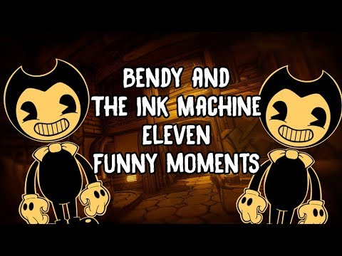 Funny Moments: Eleven - Bendy And The Ink Machine