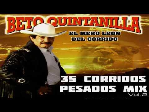 Beto Quintanilla - MIX 35 Corridos Pesados (Perrones) Vol.1