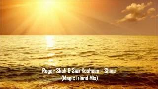 Roger Shah & Sian Kosheen - Shine (Magic Island Mix)
