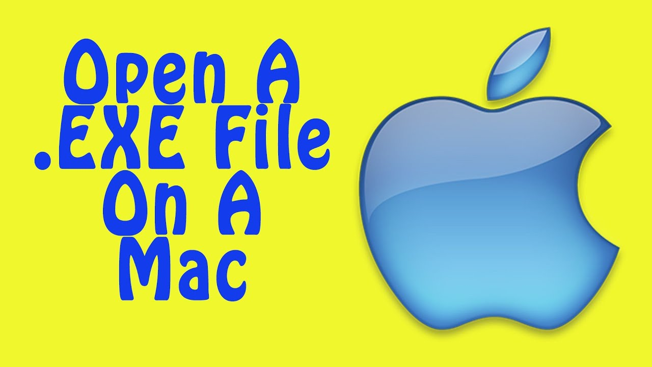 How To Open A  exe File on a Mac (Run Windows on Mac) - YouTube
