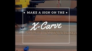 Make a Woodworking Sign on the X-Carve CNC!