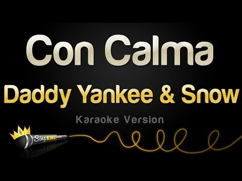 Daddy Yankee & Snow – Con Calma (Karaoke Version)