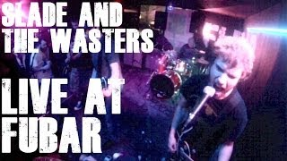 Slade and the Wasters - Live at FUBAR DOWNTOWN (St. Petersburg, FL) - 05/02/14