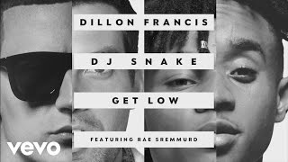 Dillon Francis, DJ Snake ft. Rae Sremmurd - Get Low (Remix)
