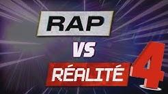 RAP VS RÉALITÉ #4