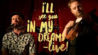 "I'll See You In My Dreams – ""The Ukulele Teacher"" + Albert Man & His Band - LIVE!"
