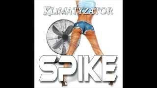 Spike - Klimatyzator - Oficjalne Audio - Nowość 2015