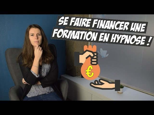 COMMENT SE FAIRE FINANCER UNE FORMATION EN HYPNOSE