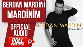 BERDAN MARDİNİ - MARDİNİM  ( OFFICIAL AUDIO )