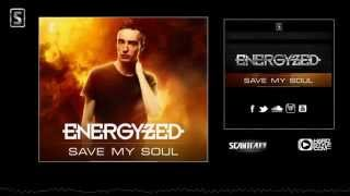 Energyzed - Save My Soul (Original Mix)[HD]