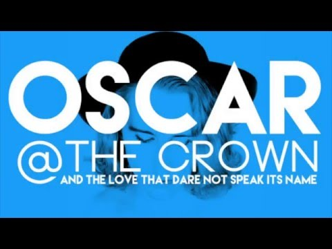 OSCAR at The Crown and the love that dare not speak its name