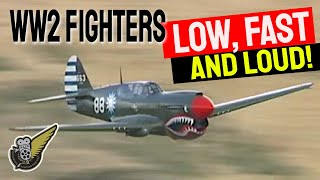 Classic WW2 Fighters -- Low, Loud & Fast