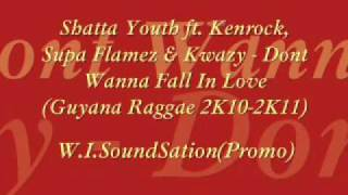 [W.I.Soundsation Promo] Shatta Youth ft. Kenrock, Supa Flamez & Kwazy - Dont Wanna Fall In Love