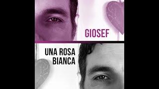 Giosef - Una rosa bianca (HOME VERSION)