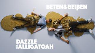 DAZZLE feat. ALLIGATOAH - BETEN & BEIßEN