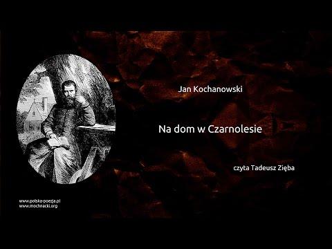 Jan Kochanowski - Na Dom W Czarnolesie