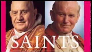Mừng Lễ Phong Thánh Gioan XXIII & JP II - 27-04-2014