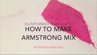 How To Make Armstrong Mix (GunPowder Substitute)