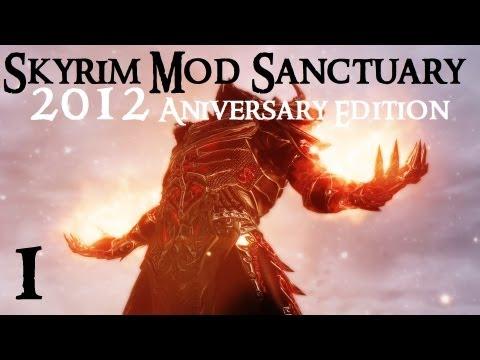 Skyrim Mod Sanctuary : 2012 Anniversary Edition part 1 - YouTube