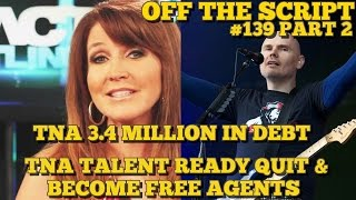 TNA Talent Prepared To Declare Themselves Free Agents Next Week - WWE Off The Script #139 Part 2