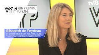"""VYP. Elisabeth de Feydeau, pour son nouvel ouvrage : """"La Grande Histoire du Parfum"""""""