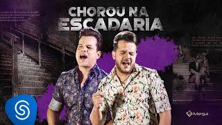 João Neto e Frederico - Chorou Na Escadaria
