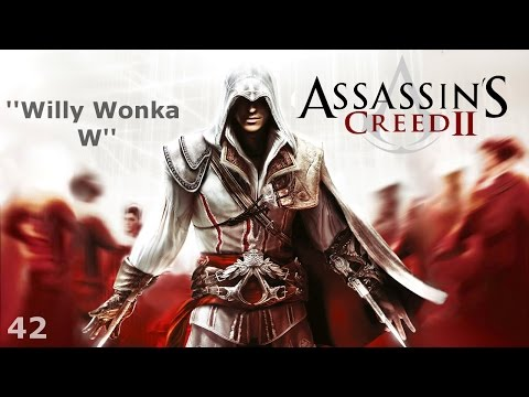 Assassin's Creed II - Episode 42 - Willy Wonka W